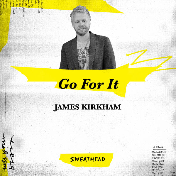 Go For It - James Kirkham, Agency Cofounder
