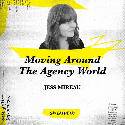 Moving Around The Agency World - Jess Mireau, Strategy Leader