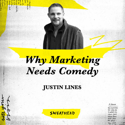 Why Marketing Needs Comedy - Justin Lines, Marketer