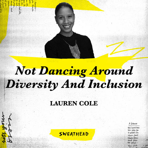 Not Dancing Around Diversity And Inclusion - Lauren Cole, The One Club For Creativity