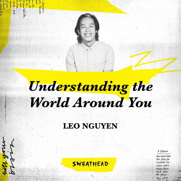 Understanding the World Around You - Leo Nguyen, Strategist