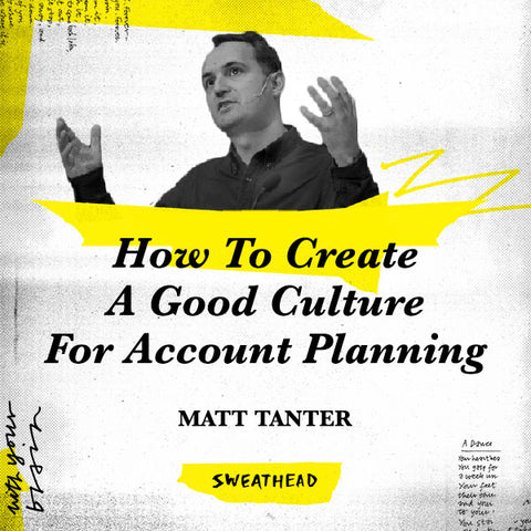 How To Create A Good Culture For Account Planning - Matt Tanter, CSO