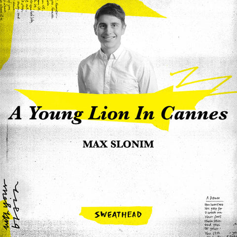 A Young Lion In Cannes - Max Slonim, Strategist