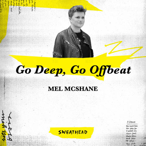 Go Deep, Go Offbeat - Mel McShane, Brand Strategist