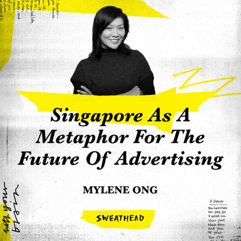 Singapore As A Metaphor For The Future Of Advertising - Mylene Ong, Strategy Boss