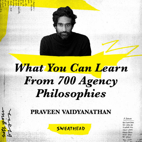 What You Can Learn From 700 Agency Philosophies - Praveen Vaidyanathan