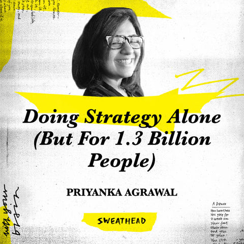 Doing Strategy Alone (But For 1.3 Billion People) - Priyanka Agrawal, Strategist