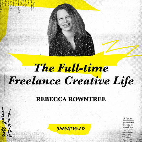 The Full-time Freelance Creative Life - Rebecca Rowntree, Creative Director