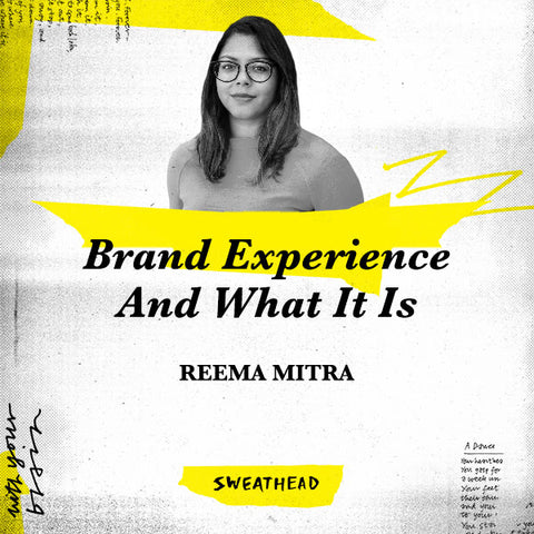 Brand Experience And What It Is - Reema Mitra, Brand Boss