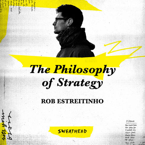 The Philosophy of Strategy - Rob Estreitinho, Strategy