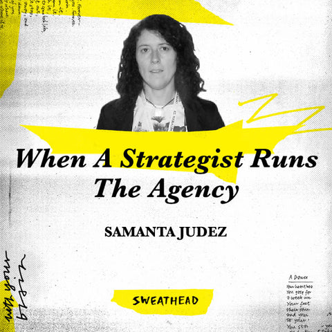 When A Strategist Runs The Agency - Samanta Judez, MD