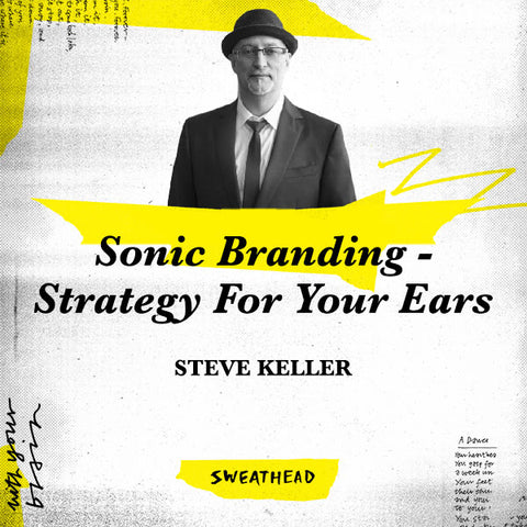 Sonic Branding - Strategy For Your Ears - Steve Keller, Pandora