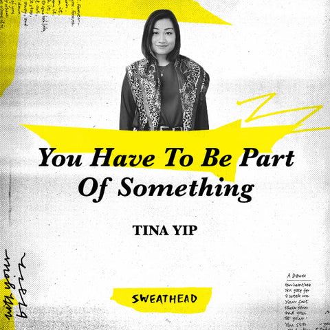 You Have To Be Part Of Something - Tina Yip, STRTGST