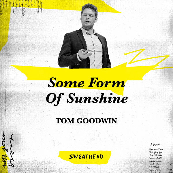 Some Form Of Sunshine - Tom Goodwin