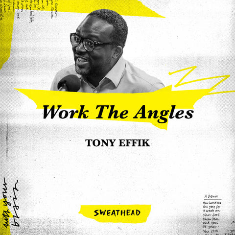 Work The Angles - Tony Effik, Strategist