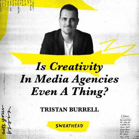 Is Creativity In Media Agencies Even A Thing? - Tristan Burrell, CSO