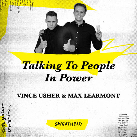 Talking To People In Power - Vince Usher & Max Learmont, Strategists