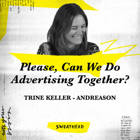 Please, Can We Do Advertising Together? - Trine Keller-Andreason, Strategist