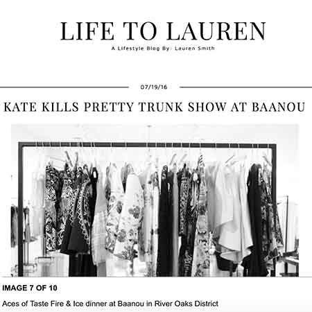 Life to Lauren Kate Kills Pretty Trunk Show Baanou River Oaks District Houston Texas
