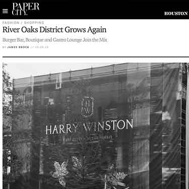 PaperCity Magazine Houston Texas River Oaks District Grows Again Harry Winston Flagship Store 2nd in US Baanou Boutique Cartier Christian Dior Tom Ford Dolce & Gabbana Chanel Intermix Alice and Olivia Roberta Rolla Rabbit Etro Brunello Cucinelli Ipic Theatre