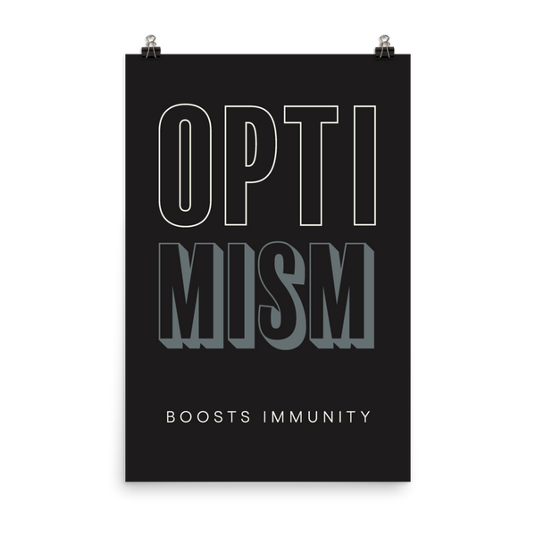 "This is an art print featuring a black background with white and light grey all caps type that says, ""Optimism boost immunity."""