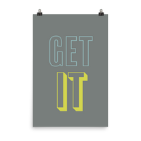 "This is an inspirational art print featuring a dark grey background with light blue and bright yellow all caps type that says, ""Get it."""
