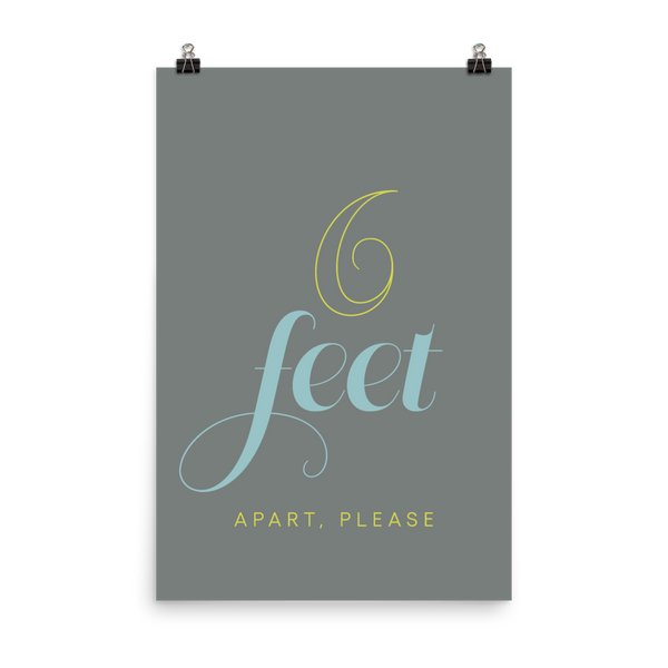 "This is an art print featuring a medium grey background with bright yellow and light blue type that says, ""Six feet apart, please."""