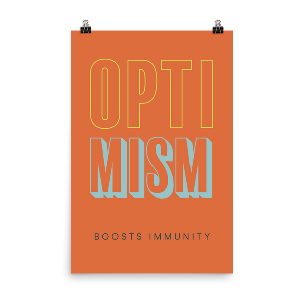 "This is an art print featuring an orange background with marine blue and bright yellow all caps type that says, ""Optimism boost immunity."""