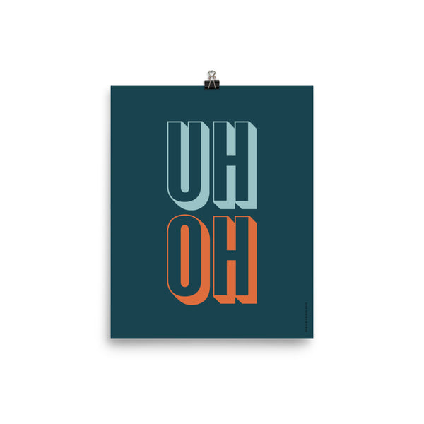 """UH OH"", Minimal & Modern Poster"