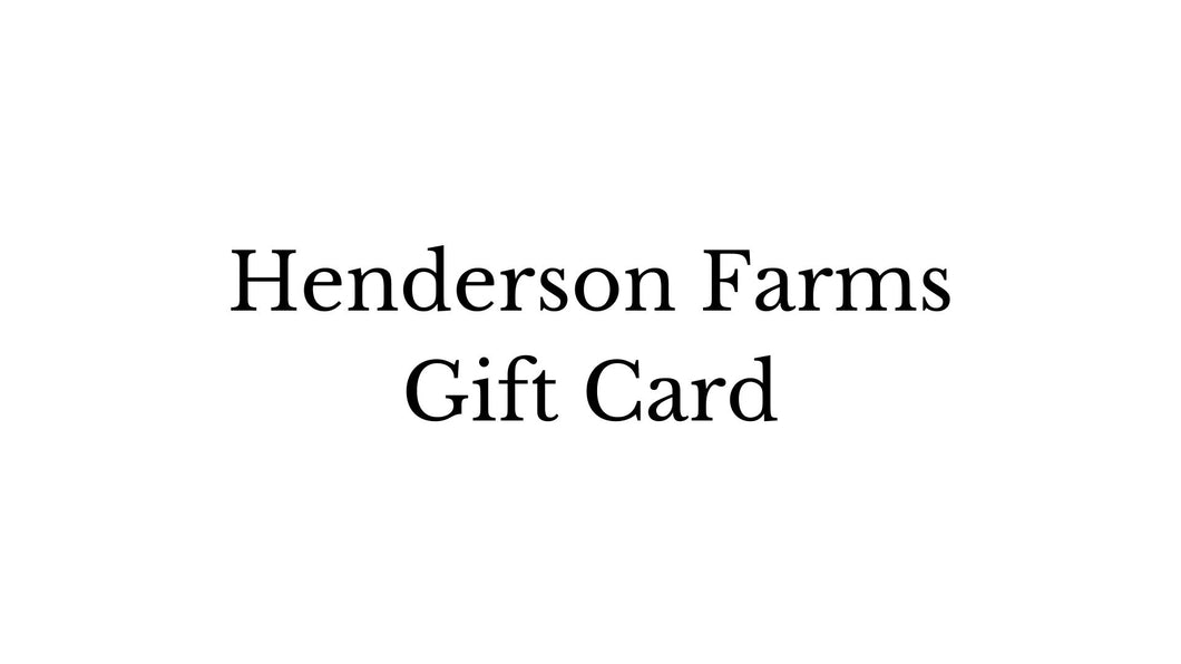 Henderson Farms Gift Card