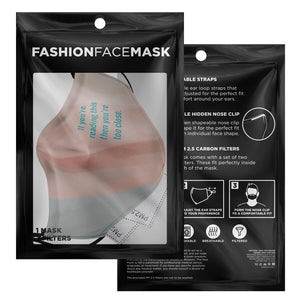 If you're reading this then you're too close-Face mask