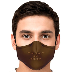 Treat Everyone with Kindness- Face mask