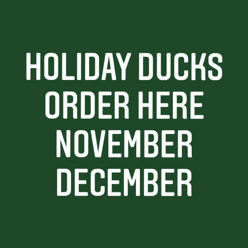 November and December HOLIDAY WHOLE DUCK