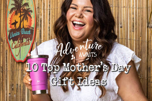 10 Top Mother's Day Gift Ideas from Adventure Awaits