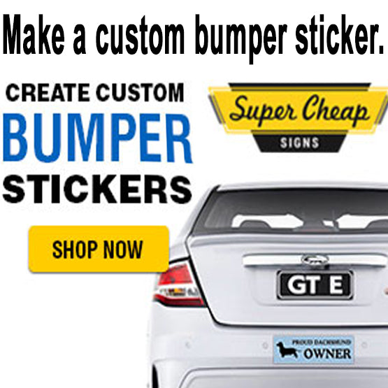 Make your own bumper stickers, great prices...