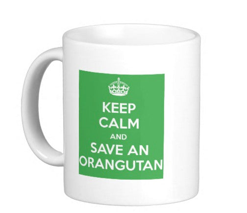 OMG KEEP CALM AND SAVE AN ORANGUTAN Coffee Mug