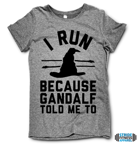 I Run Because Gandalf Told Me To