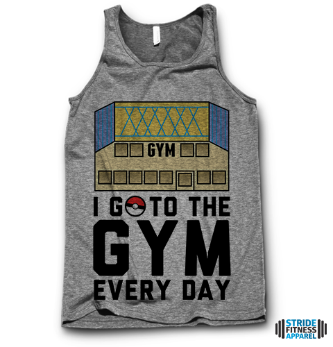 I Go To The Gym Every Day.
