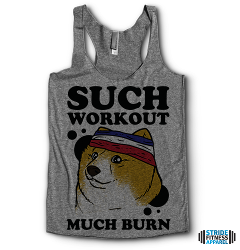Such Workout, Much Burn. Doge Fitness | Racerback