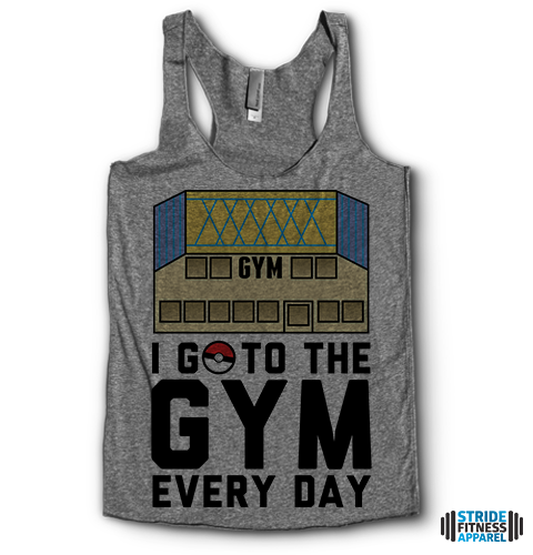 I Go To The Gym Every Day | Racerback