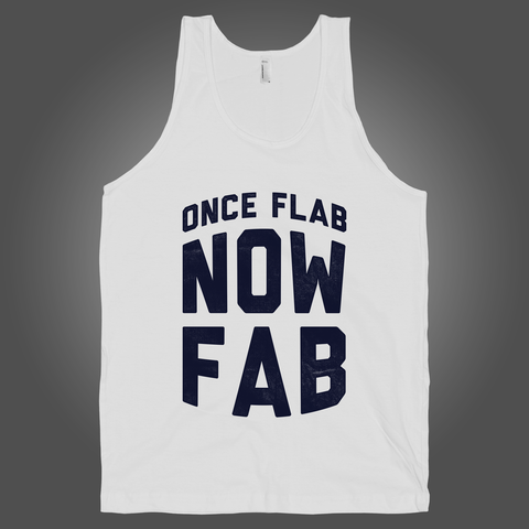 Once Flab Now Fab on a White Tank Top