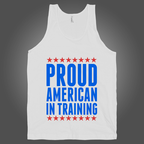 Proud American In Training on a White Tank Top