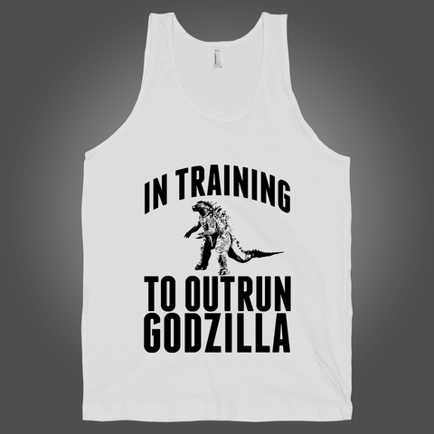 In Training To Outrun Godzilla on a White Tank Top