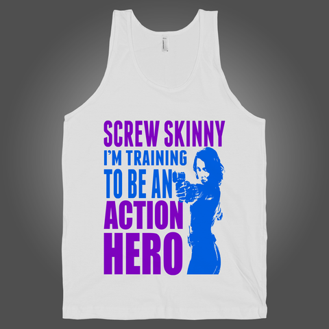 Screw Skinny Im Training To Be An Action Hero on a White Tank Top