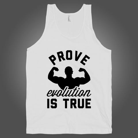 Prove Evolution Is True on a White Tank Top