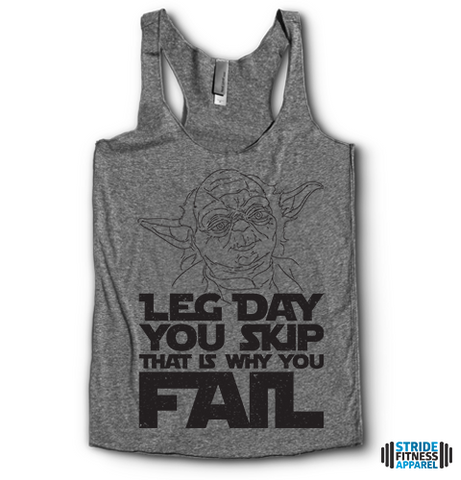 Leg Day You Skip That Is Why You Fail Racerbacks