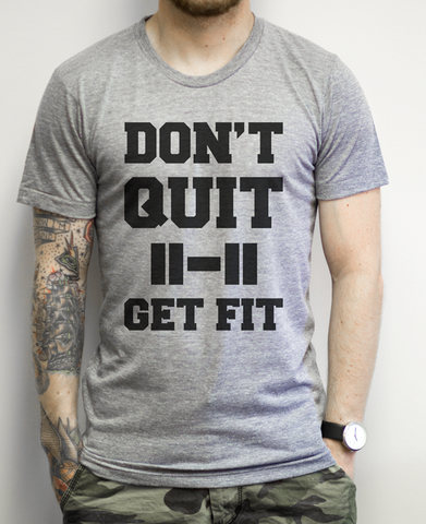 Don't Quit Get Fit on an Athletic Grey T Shirt