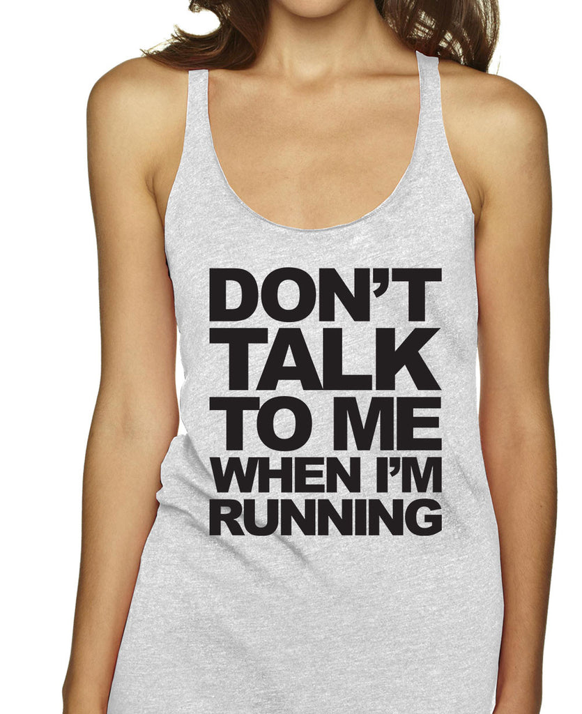Don't Talk To Me When I Am Running Racerbacks