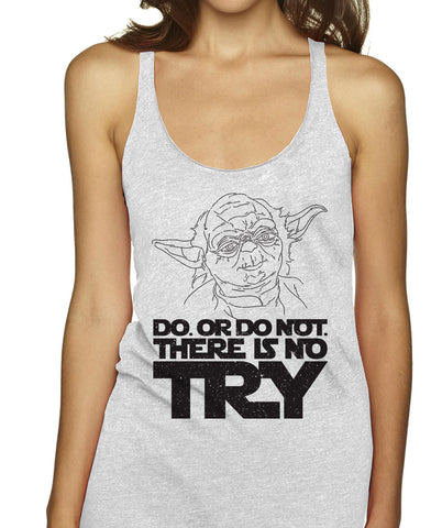 Do Or Not To Do There Is No Try | Racerback