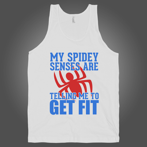 My Spidey Senses Are Telling Me To Get Fit on a White Tank Top